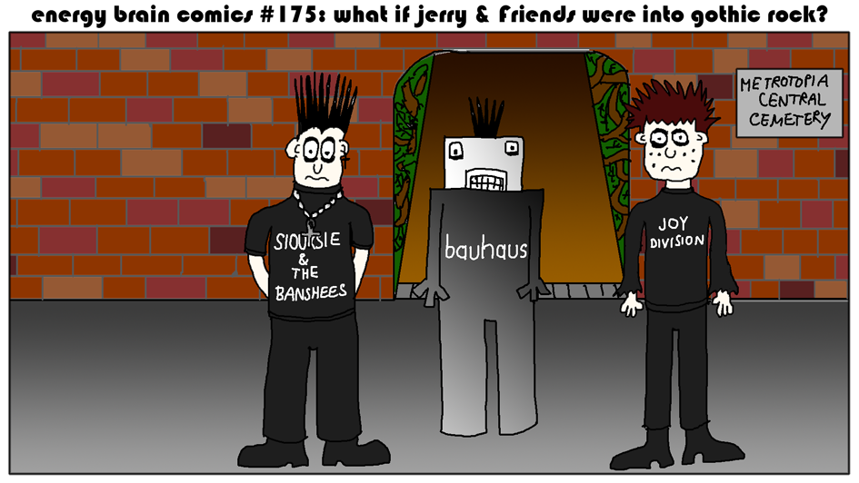 What If Jerry & Friends Were Into Gothic Rock?