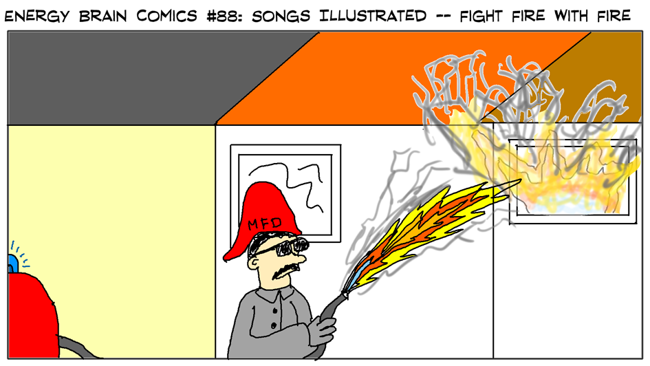Songs Illustrated: Fight Fire With Fire